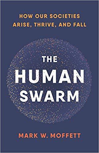 The Human Swarm – Mark W. Moffett(Summary)
